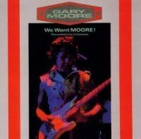 Gary Moore - We Want Moore - Live