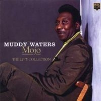 Muddy Waters - Mojo - Live Collection