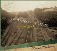 Hitchcock Robyn - I Often Dream Of Trains In N.Y. (Cd