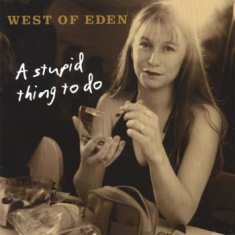 West Of Eden - A Stupid Thing To Do