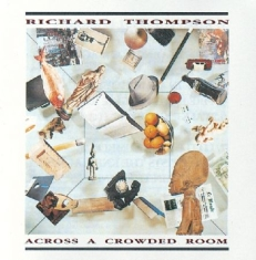 Thompson Richard - Across A Crowded Room