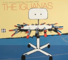 Iguanas - If You Should Ever Fall On Hard Times