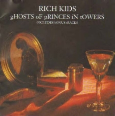 Rich Kids - Ghosts Of Princes In Towers