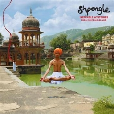 Shpongle - Ineffable Mysteries From Shponglela