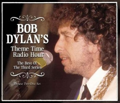 Dylan Bob - Theme Time Radio Hour - Third Serie