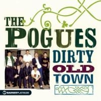 The Pogues - Dirty Old Town - The Platinum