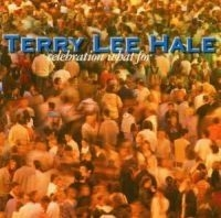 Hale Terry Lee - Celebration What For