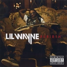 Lil Wayne - Rebirth - Explicit Deluxe Version