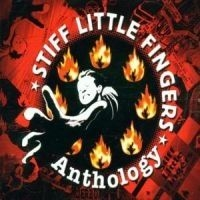 Stiff Little Fingers - Anthology