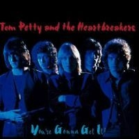 Tom Petty & The Heart Breakers - You're Gonna Get It