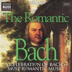 Bach, Johann Sebastian - The Romantic Bach