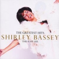 Shirley Bassey - The Greatest Hits: This Is My