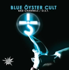 Blue Öyster Cult - Bad Channels/O.S.T.