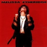 Etheridge Melissa - Melissa Etheridge