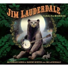 Lauderdale Jim - Carolina Moonrise: Bluegrass Songs