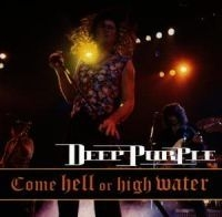 Deep Purple - Come Hell Or High Wa