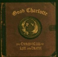 Good Charlotte - Chronicle Of Life And..