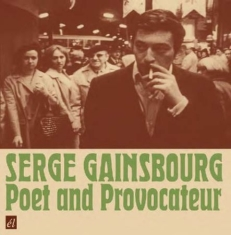 Gainsbourg serge - Poet And Provocateur