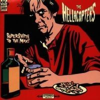 Hellacopters - Supershitty To The Max