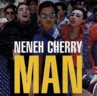 Neneh Cherry - Man