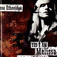 Etheridge Melissa - Yes I Am i gruppen CD / Pop hos Bengans Skivbutik AB (555442)