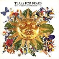 Tears For Fears - Tears Roll Down - Hits 1982-1992