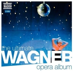 Wagner - The Ultimate Wagner Opera Album