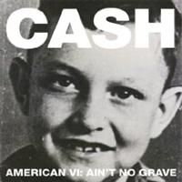 Johnny Cash - American Vi - Ain't No Grave (Deluxe Edition)