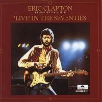Eric Clapton - Time Pieces Vol 2