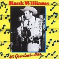 Williams Hank - 40 Greatest Hits i gruppen CD / CD Blues-Country hos Bengans Skivbutik AB (558734)