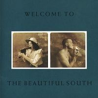 Beautiful South - Welcome To The Beautiful South