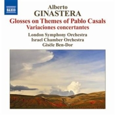 Ginastera - Glosses On Themes Of Pablo Casals