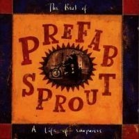 Prefab Sprout - Best Of-A Life Of Surpris