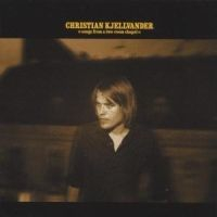 Christian Kjellvander - Songs From A Two-Room Chapel