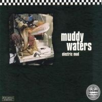 Waters Muddy - Chess Ms/Electric Mud