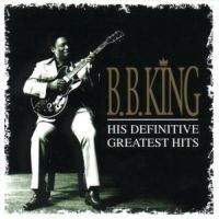 B.B. King - Definitive Greatest