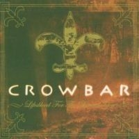Crowbar - Lifesblood For The Downtrodded