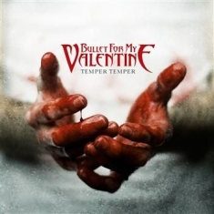Bullet For My Valentine - Temper Temper (Deluxe Version)