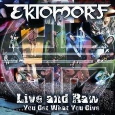 Ektomorf - Live And Raw - You Get What You Giv