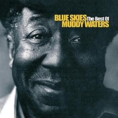 Waters Muddy - Blue Skies: The Best
