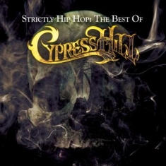 Cypress Hill - Strictly Hip Hop: Best Of