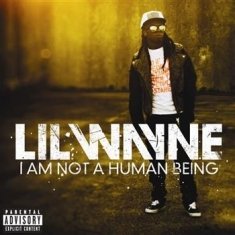 Lil Wayne - I Am Not A Human Being Ii
