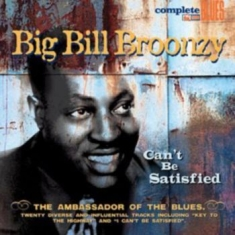 Broonzy Big Bill - Can't Be Satisfied