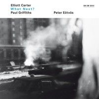 Eötvös, Peter - Elliott Carter / Paul Griffiths: Wh