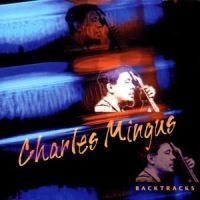 Mingus Charles - Backtracks