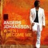 Anders Johansson - When I Become Me