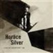 Horace Silver - Live At Newport 58