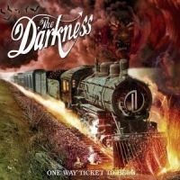 Darkness The - One Way Ticket To Hell...And B