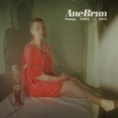 Ane Brun - Songs 2003-2013 - 2Cd