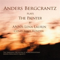Bergcrantz Anders - Plays The Painter By Anna-Lena